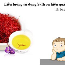 Liều lượng sử dụng Saffron hiệu quả nhất là bao nhiêu?