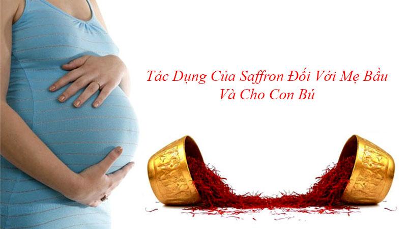 Tác Dụng Của Saffron Đối Với Mẹ Bầu Và Cho Con Bú